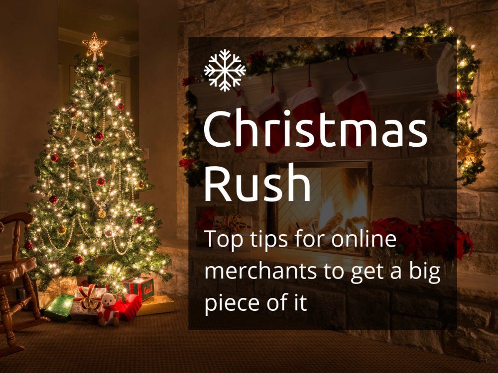 Christmas Rush: Top tips for online merchants to get a big piece of it