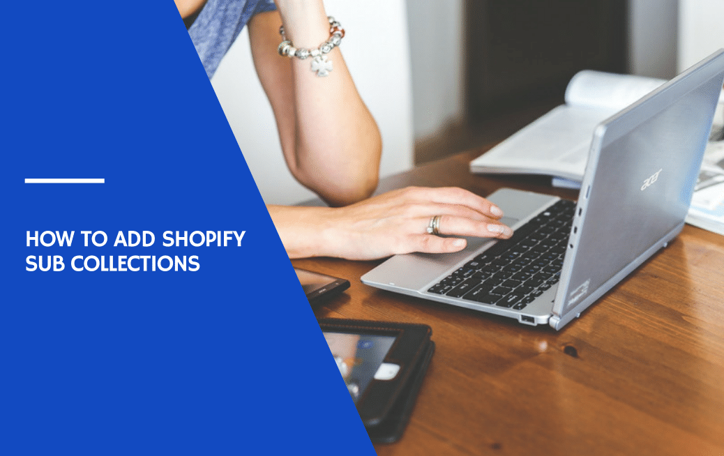 Adding Sub Collections in Shopify