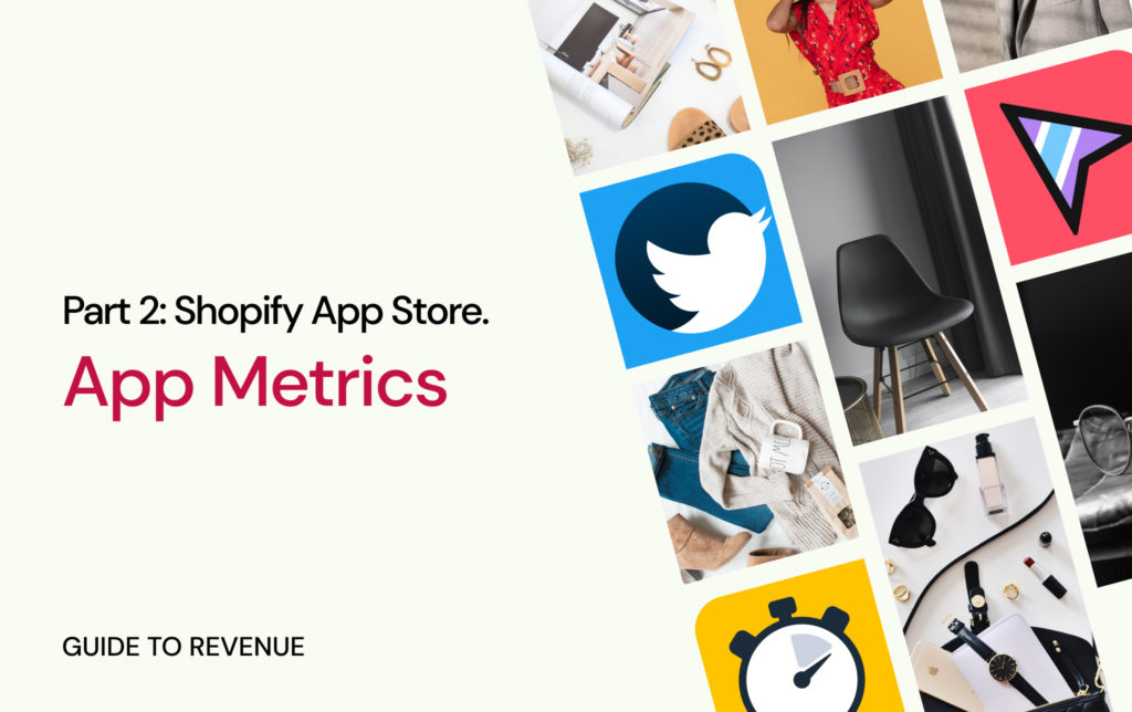 Shopify App Store. Guide to revenue. App Metrics