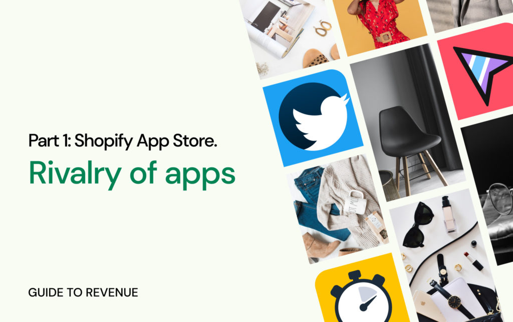 Shopify App Store. Guide to revenue. Rivalry of apps