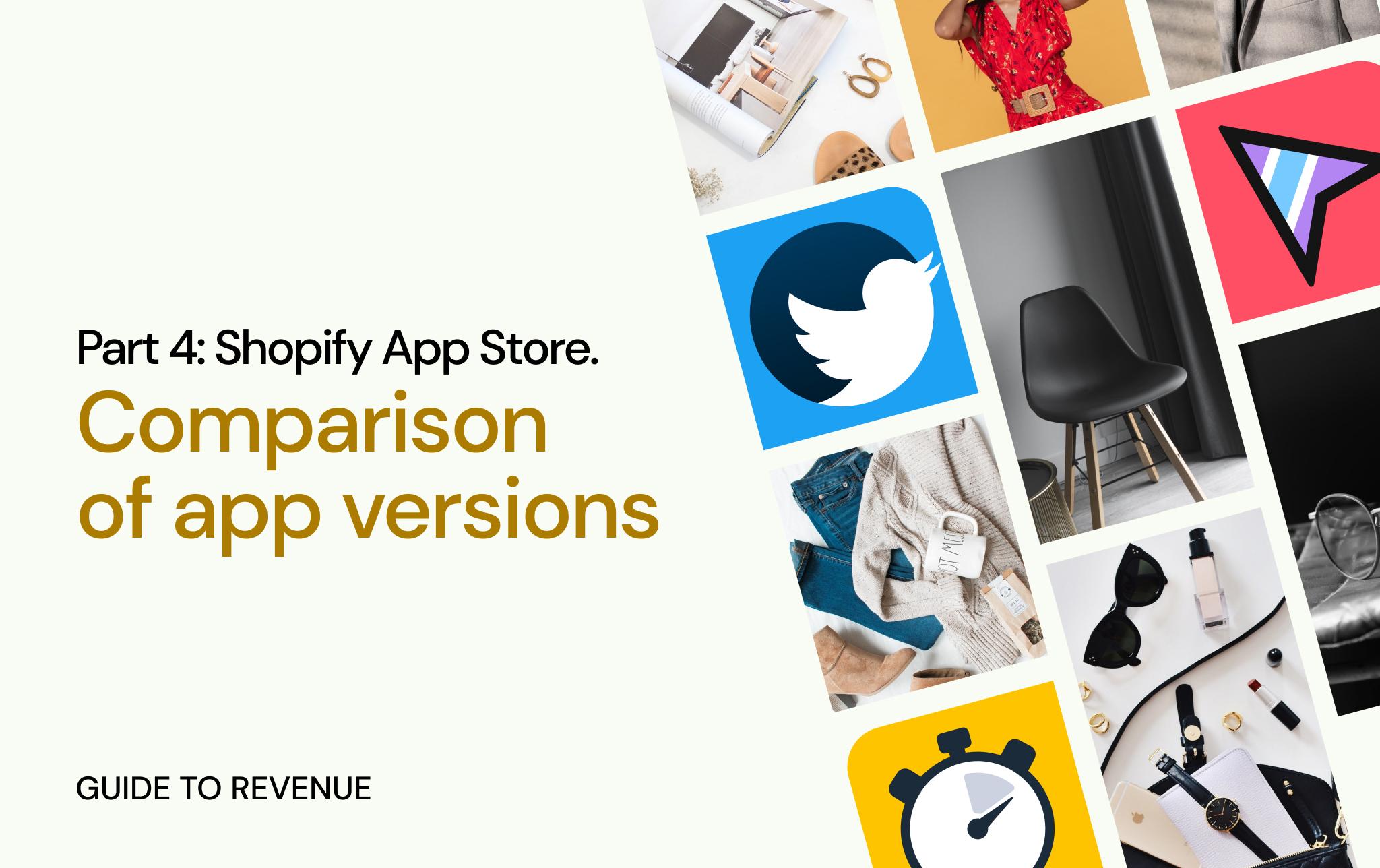 [Part 4] Shopify App Store Guide to revenue – Comparison of app versions